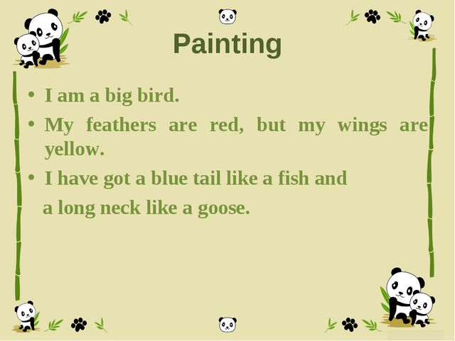 Painting I am a big bird. My feathers are red, but my wings are yellow. I hav...