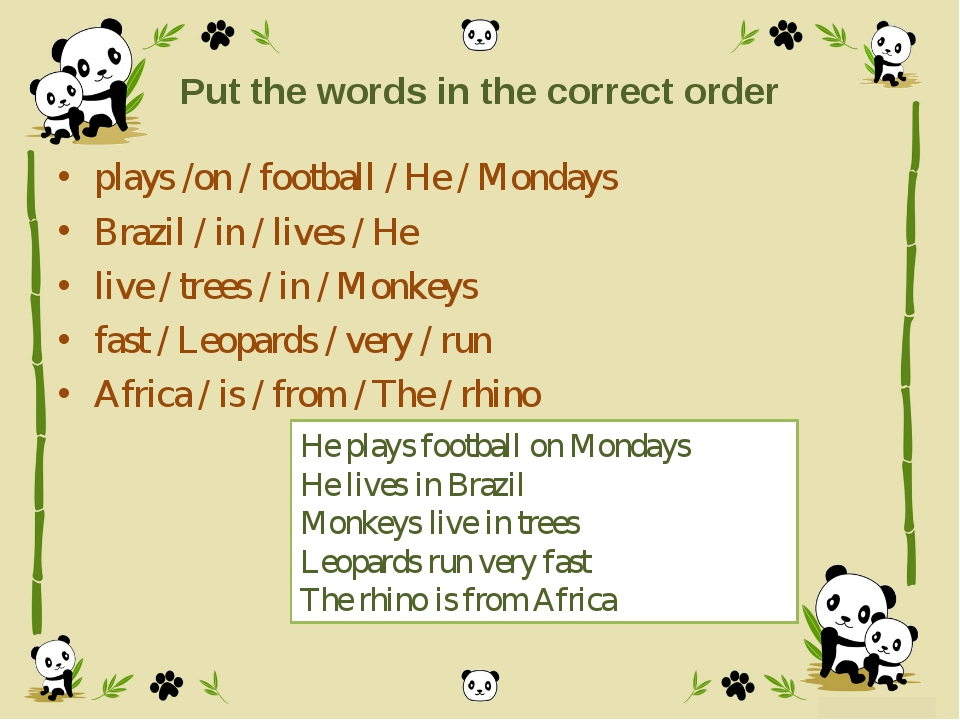 Put the words in the correct order plays /on / football / He / Mondays Brazil...