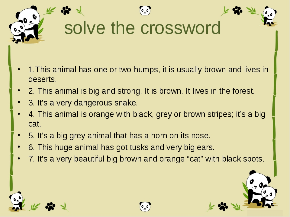solve the crossword 1.This animal has one or two humps, it is usually brown a...