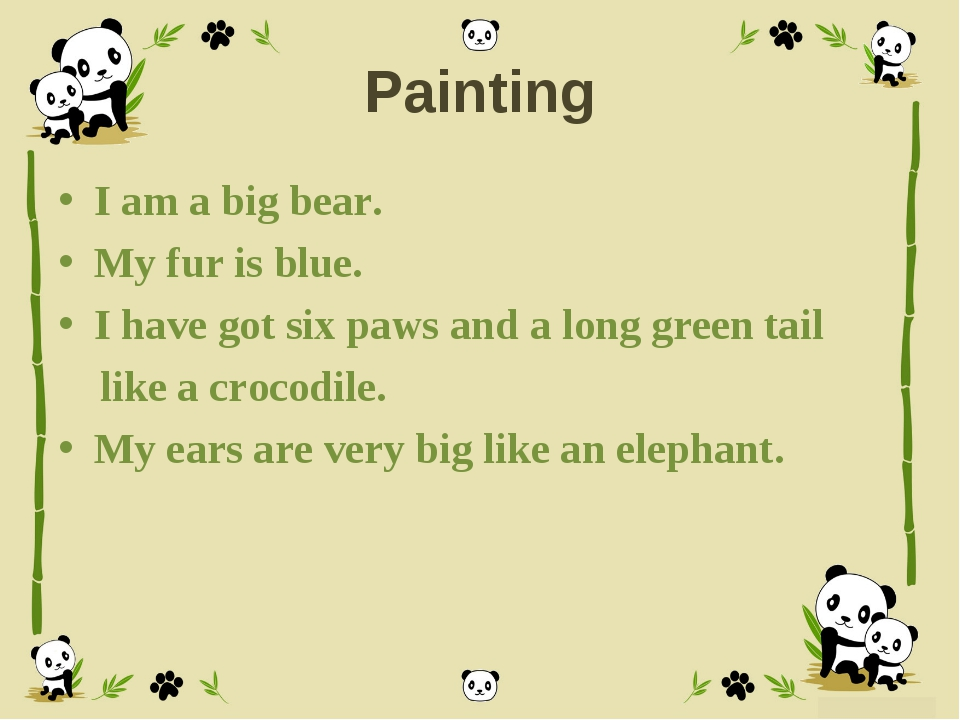 Painting I am a big bear. My fur is blue. I have got six paws and a long gree...