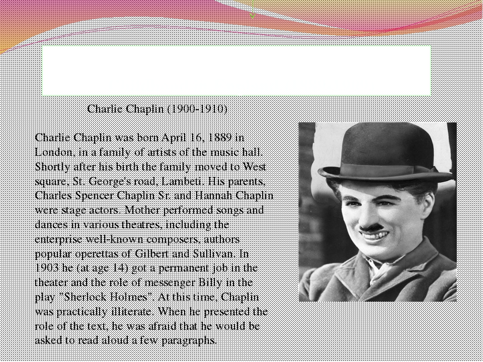 Childhood in England (1889-1909) Charlie Chaplin (1900-1910) Charlie Chaplin...