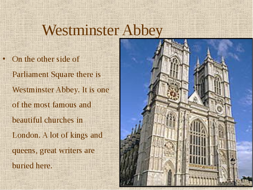 Westminster Abbey On the other side of Parliament Square there is Westminster...