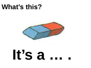 What's this? It's a … .