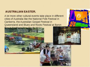 AUSTRALIAN EASTER. A lot more other cultural events take place in different c