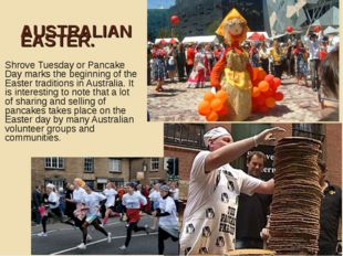 AUSTRALIAN EASTER. Shrove Tuesday or Pancake Day marks the beginning of the E