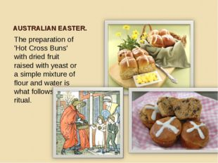 AUSTRALIAN EASTER. The preparation of 'Hot Cross Buns' with dried fruit raise