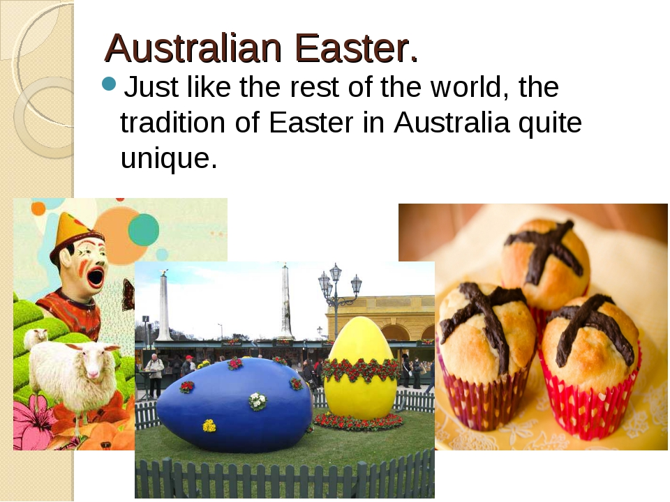 Australian Easter. Just like the rest of the world, the tradition of Easter i...