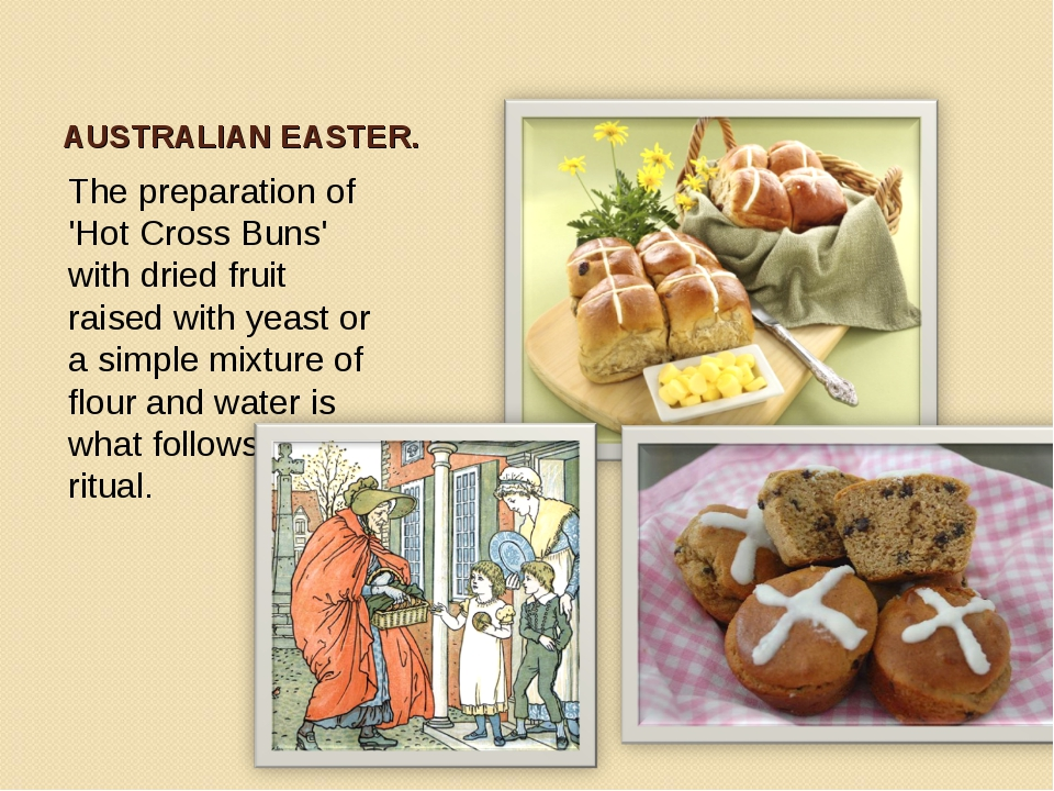 AUSTRALIAN EASTER. The preparation of 'Hot Cross Buns' with dried fruit raise...