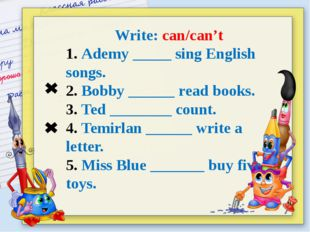 Write: can/can't 1. Ademy _____ sing English songs. 2. Bobby ______ read book