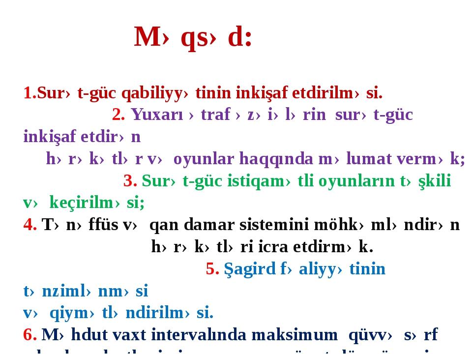 Məqsəd: 1.Surət-güc qabiliyyətinin inkişaf etdirilməsi. 2. Yuxarı ətraf əzəiə...
