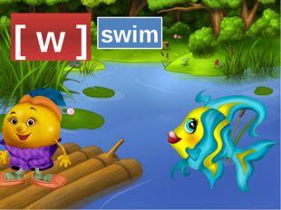 [ w ] swim