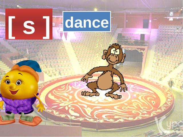 [ s ] dance