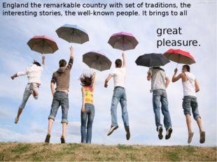 England the remarkable country with set of traditions, the interesting storie