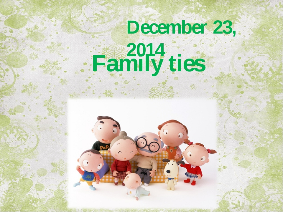 December 23, 2014 Family ties
