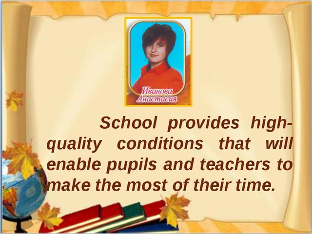 School provides high-quality conditions that will enable pupils and teachers...