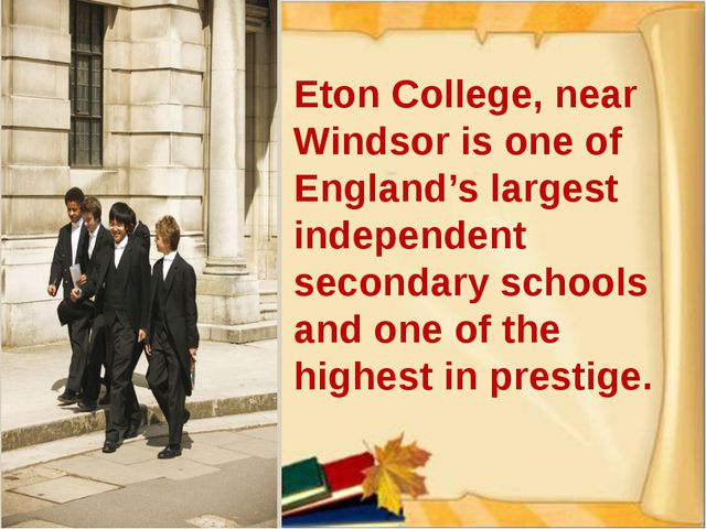 Eton College, near Windsor is one of England's largest independent secondary...