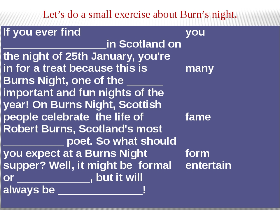 Let's do a small exercise about Burn's night. If you ever find ______________...