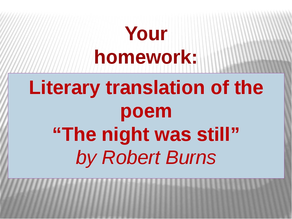 "Your homework: Literary translation of the poem ""The night was still"" by Rob..."