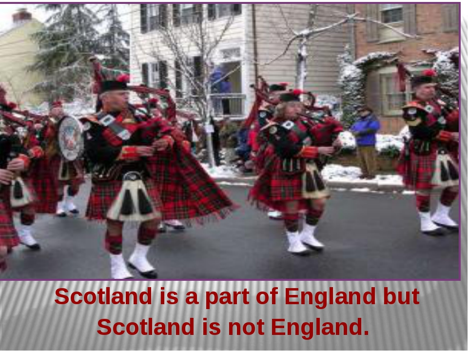 Scotland is a part of England but Scotland is not England.