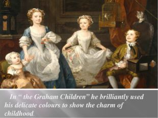 """In """" the Graham Children"""" he brilliantly used his delicate colours to show t"""