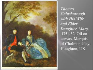 Thomas Gainsborough with His Wife and Elder Daughter, Mary. 1751-52. Oil on c