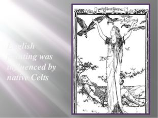 English painting was influenced by native Celts