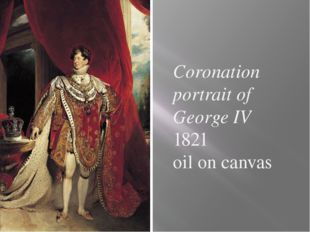 Coronation portrait of George IV 1821 oil on canvas