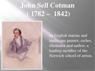 an English marine and landscape painter, etcher, illustrator and author, a le