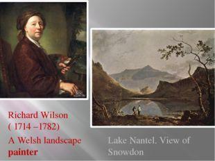 Richard Wilson ( 1714 –1782) Lake Nantel. View of Snowdon A Welsh landscape p