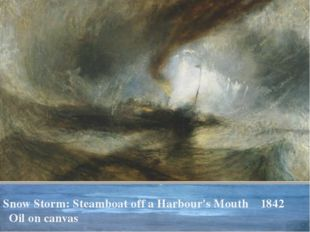 Snow Storm: Steamboat off a Harbour's Mouth 1842 Oil on canvas