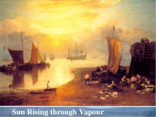 Sun Rising through Vapour.
