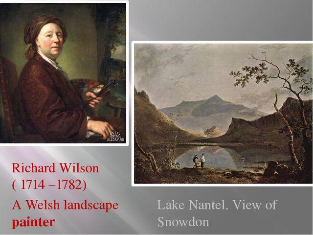 Richard Wilson ( 1714 –1782) Lake Nantel. View of Snowdon A Welsh landscape p...