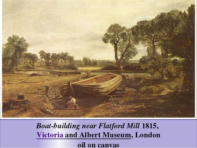 Boat-building near Flatford Mill 1815, Victoria and Albert Museum, London oil...