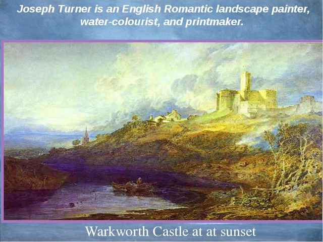 Joseph Turner is an English Romantic landscape painter, water-colourist, and...
