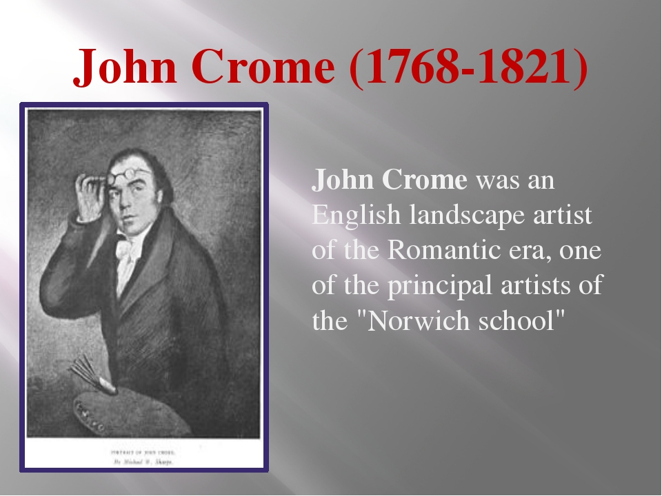 John Crome (1768-1821) John Crome was an English landscape artist of the Roma...