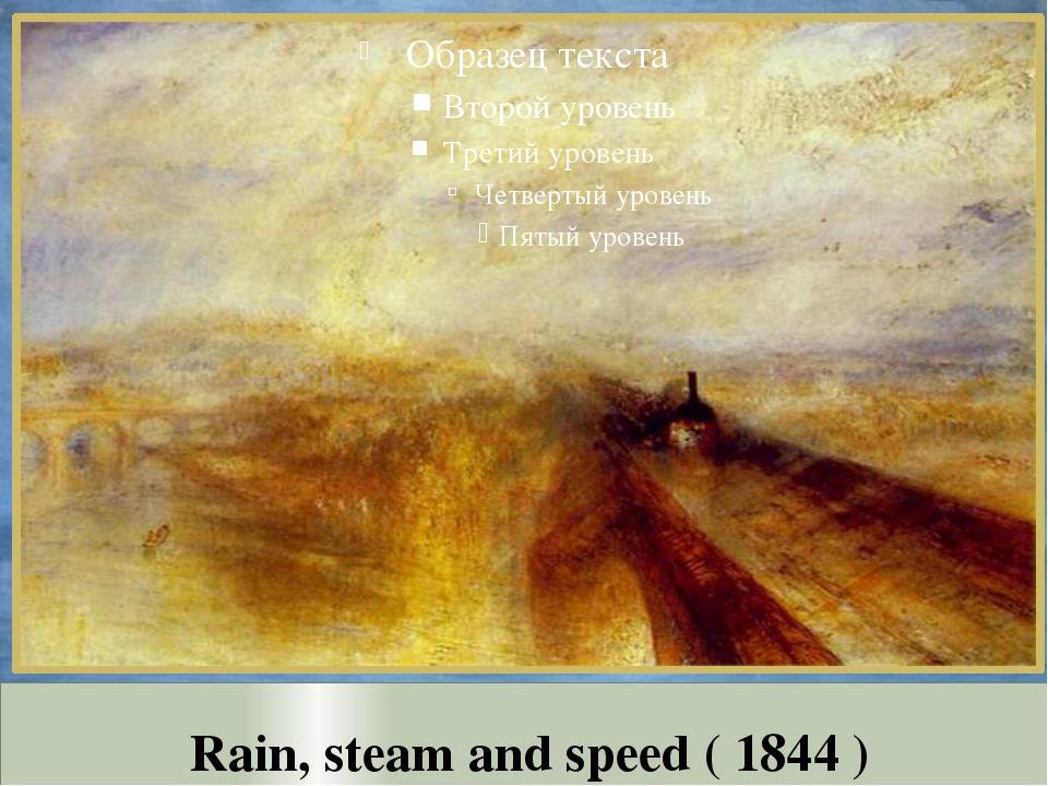 Rain, steam and speed ( 1844 )
