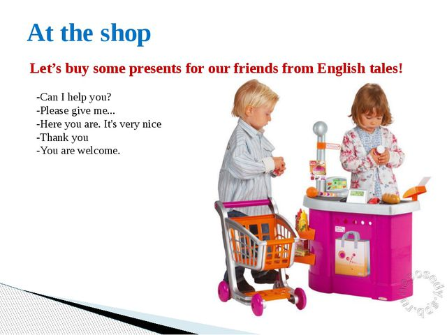 At the shop Let's buy some presents for our friends from English tales! -Can...