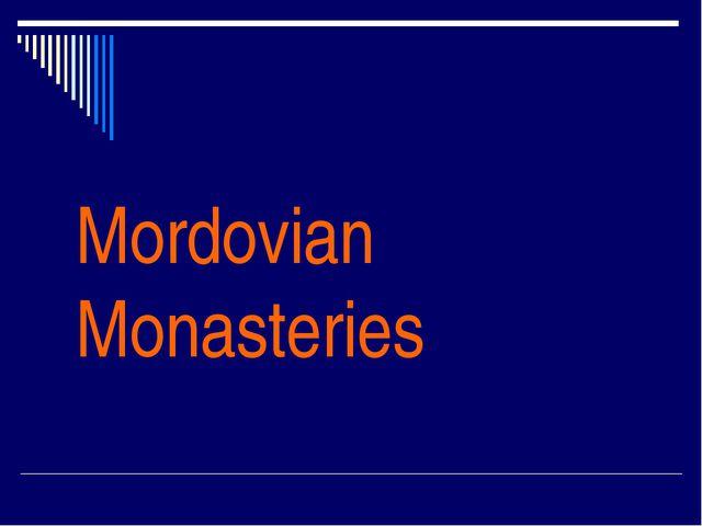 Mordovian Monasteries