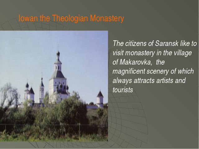 The citizens of Saransk like to visit monastery in the village of Makarovka,...