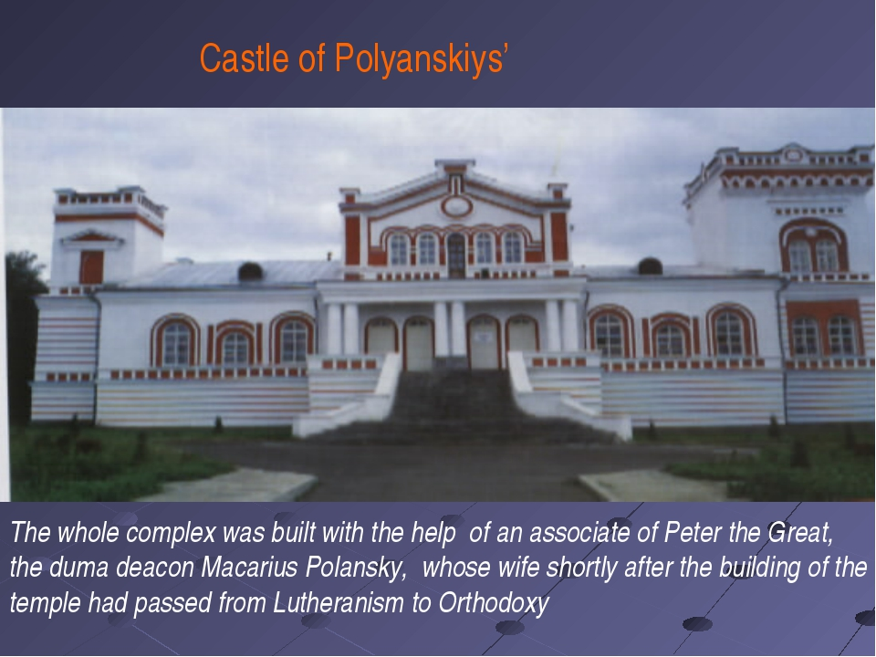 The whole complex was built with the help of an associate of Peter the Great,...