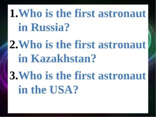 Who is the first astronaut in Russia? Who is the first astronaut in Kazakhsta