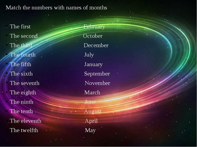 Match the numbers with names of months The first February The second October...