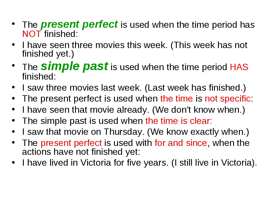 The present perfect is used when the time period has NOT finished: I have see...