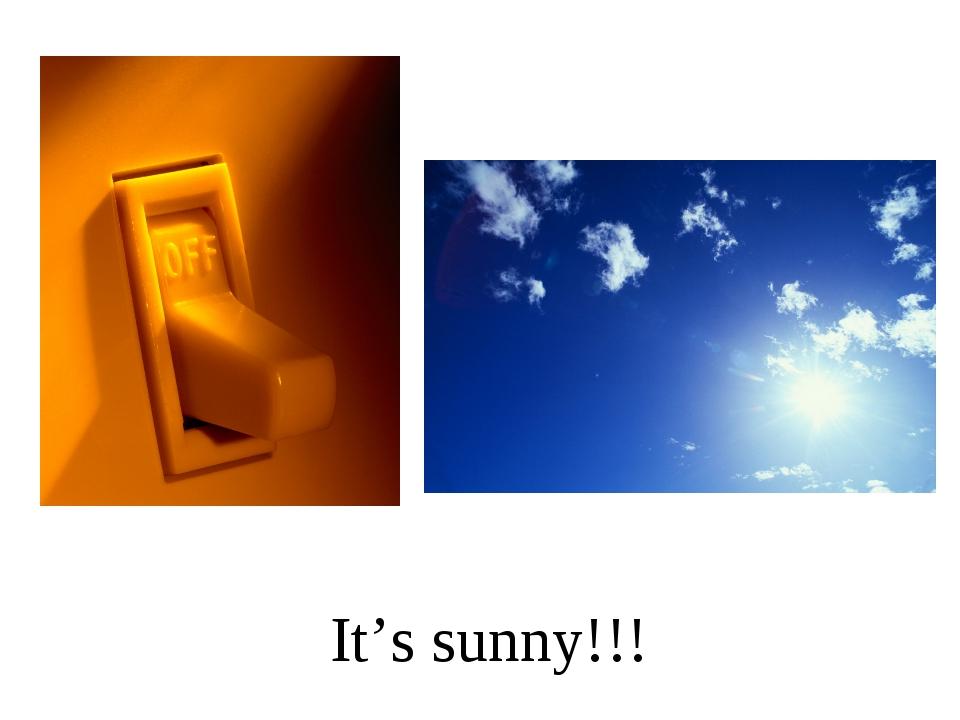 It's sunny!!!