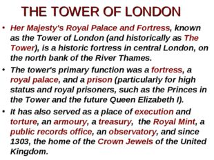 Her Majesty's Royal Palace and Fortress, known as the Tower of London (and hi