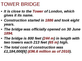 It is close to the Tower of London, which gives it its name. Construction sta
