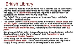 The Library is open to everyone who has a need to use its collections. Anyone