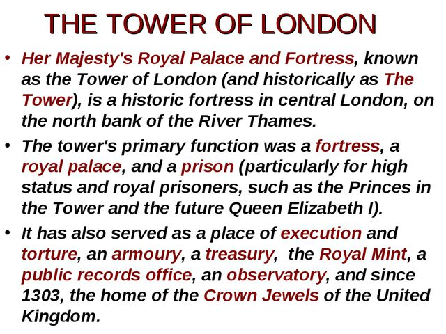Her Majesty's Royal Palace and Fortress, known as the Tower of London (and hi...