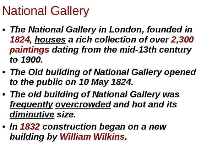 The National Gallery in London, founded in 1824, houses a rich collection of...