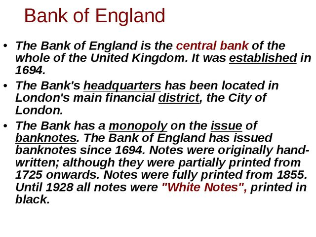 The Bank of England is the central bank of the whole of the United Kingdom. I...